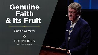 Steven Lawson | Genuine Faith and its Fruit | Truth In Love 2021 | Session 7