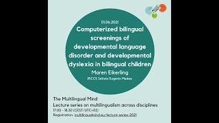 Eikerling:Computerized bilingual screenings of DLD and developmental dyslexia in bilingual children