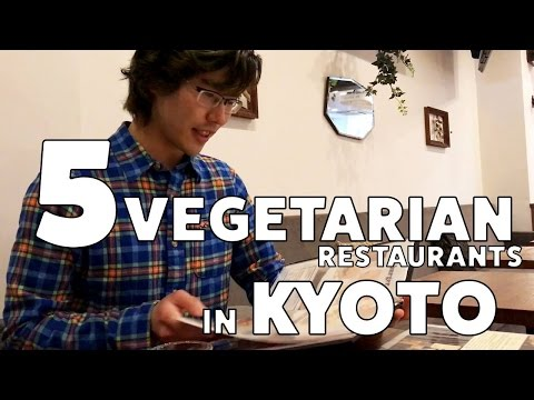 5 (ish) Vegetarian/Vegan (ish) Restaurants in Kyoto!