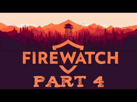 Firewatch - Part 4 - Flash Fire
