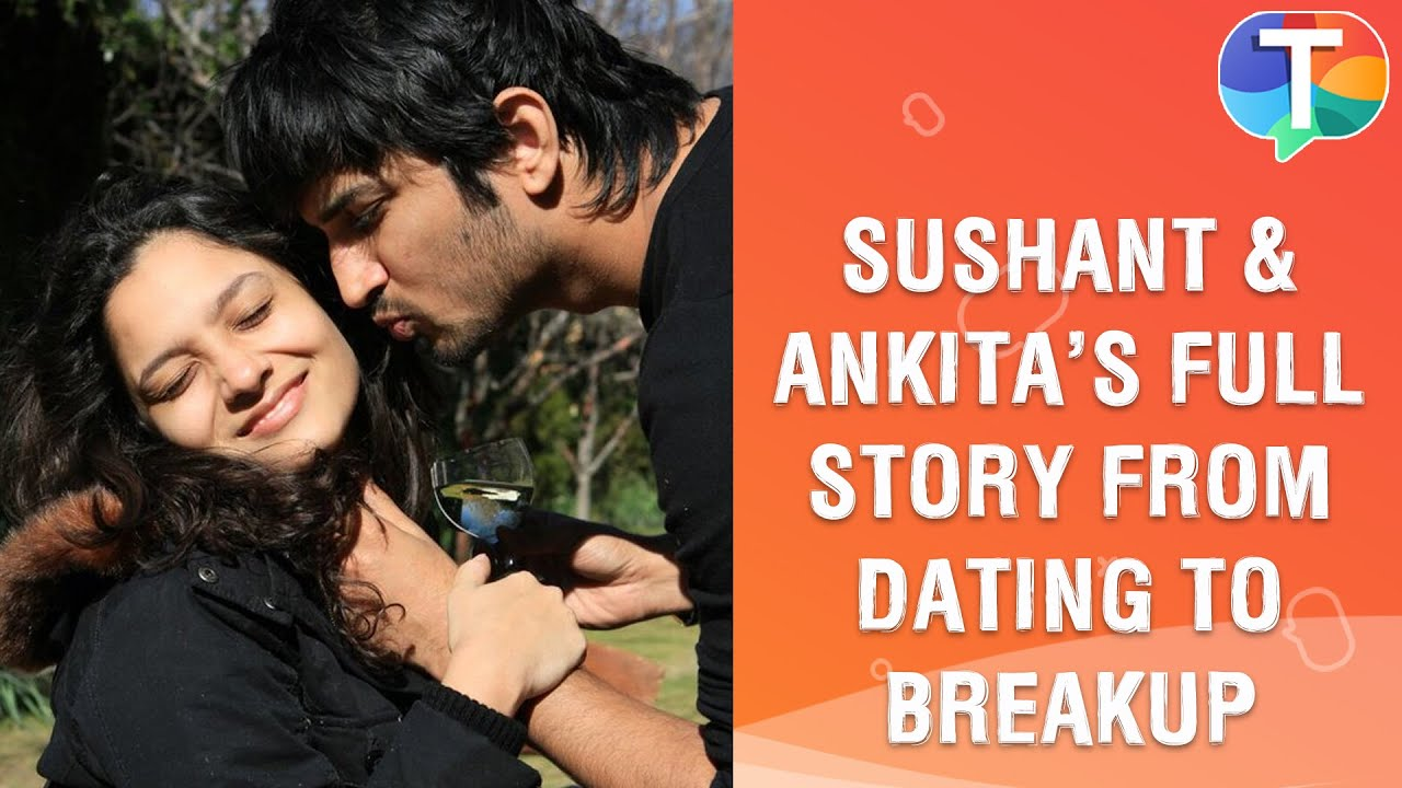 Sushant Singh Rajput and Ankita Lokhande's FULL story from their dating, live-in to breakup