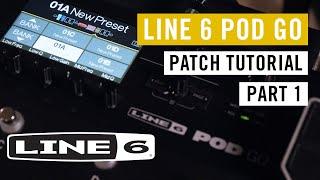Creating a Patch - Line 6 Pod Go - Patch Tutorial Part 1