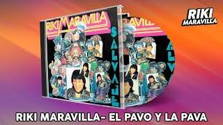 Riki Maravilla - El Pavo y La Pava