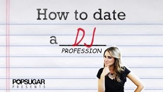 6 Things You Should Know About Dating a DJ