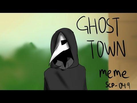 [SCP-049]GHOST TOWN meme