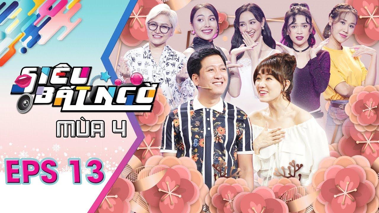 Siêu Bất Ngờ – Mùa 4 | Tập 13 Full:Hari Won khôn khéo đáp trả Trường Giang khi bị so sánh với Hà Thu