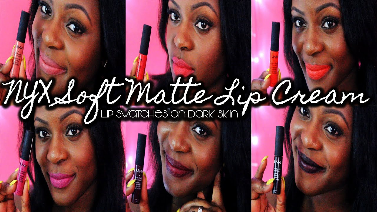 NYX Soft Matte Lip Cream Swatches on Dark Skin - YouTube  Nyx Matte Lipstick Sierra Dark Skin