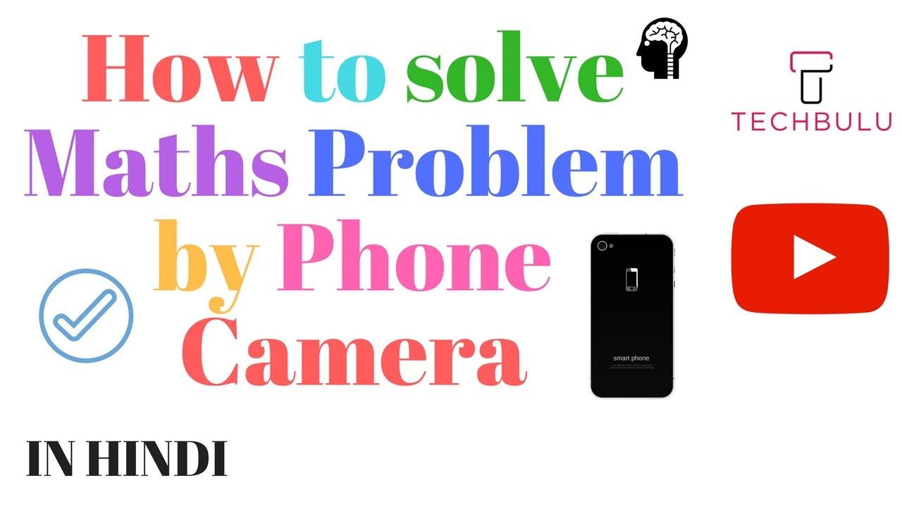 How to solve math problems by mobile camera | In Hindi - YouTube