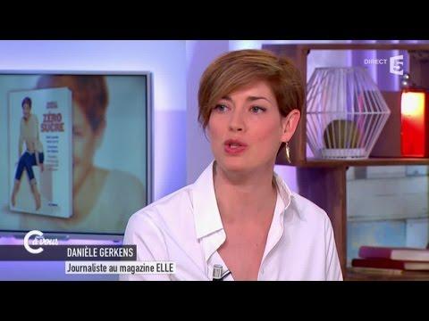 """Danièle Gerkens raconte son année """"zéro sucre"""" - C à vous 14/04/2015"""