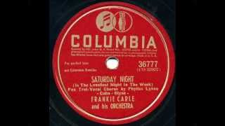"Frankie Carle - ""Saturday Night (Is The Loneliest Night Of the Week)"" & ""Carle Boogie"""