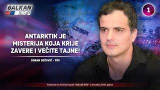 INTERVJU: Goran Božović Fes - Antarktik je misterija koja krije zavere i večite tajne! (2.12.2019)
