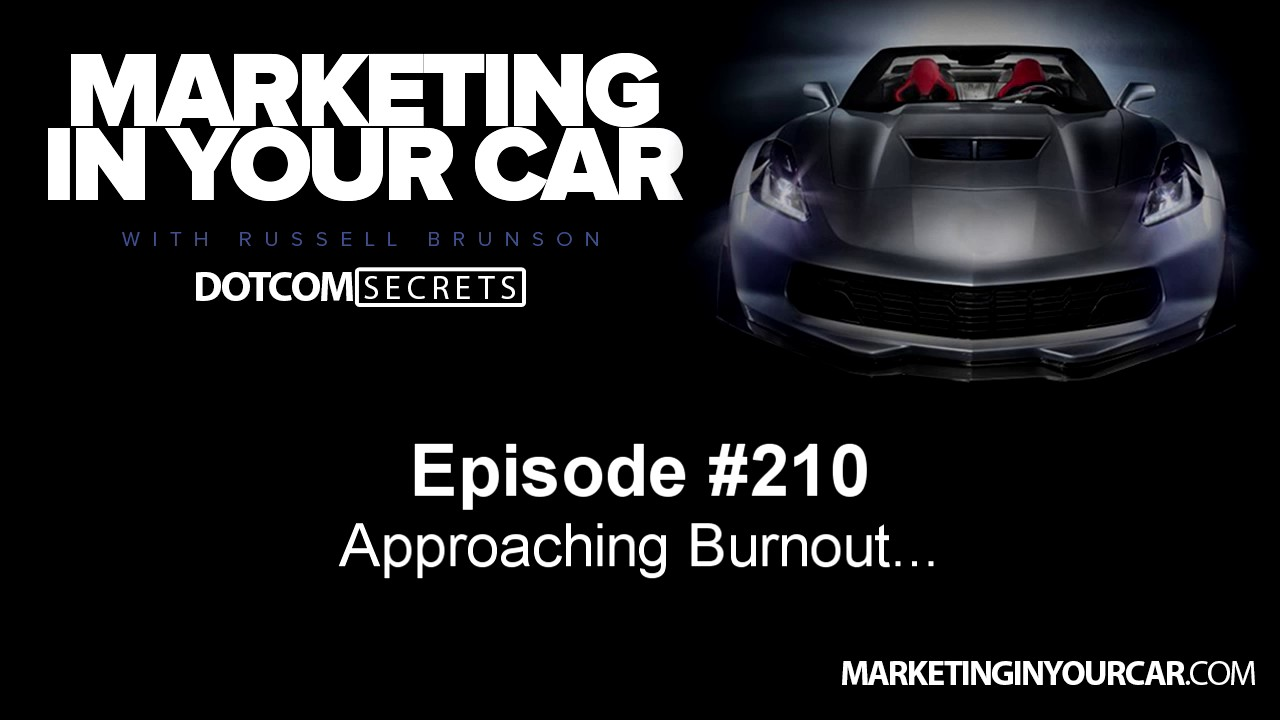 210 - Approaching Burnout...