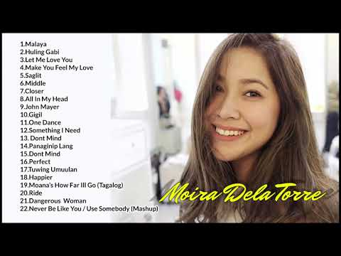 Moira Dela Torre Songs 2017 nonstop Compilation.  Best songs of Moira Dela Torre