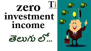 Zero investment passive income idea | in Telugu | by Telugu Infinity