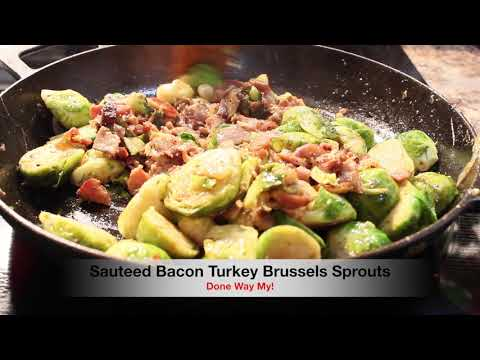 Sauteed Bacon And Turkey Brussel Sprouts