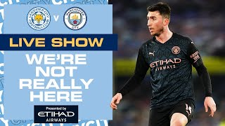 LEICESTER v MAN CITY | Premier League | We're Not Really Here