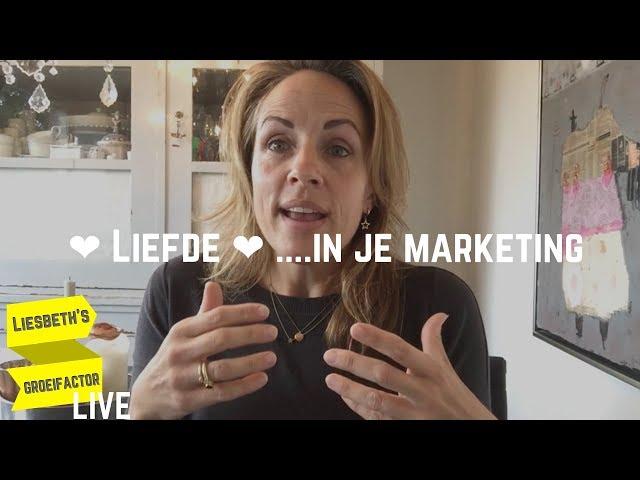 ❤️Liefde❤️ ... in je Marketing | Afl. 10 Liesbeth's Groeifactor LIVE
