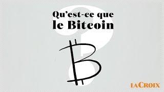 Qu'est-ce que le Bitcoin? | Le tour de la question