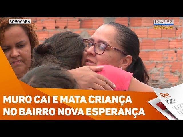 Muro cai e mata criança no bairro Nova Esperança - TV SOROCABA/SBT