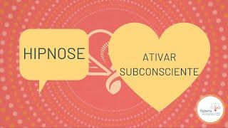 Meditação Guiada Ativação Subconsciente