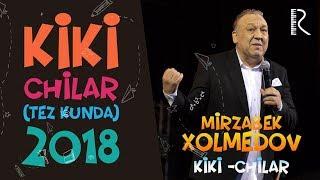 Mirzabek Xolmedov - Xozirgi kundagi Ki-Kichilar (tez kunda) 2018