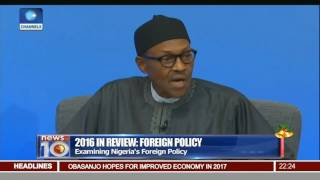 News@10: Examining Nigeria's Foreign Policy In 2016 01/01/17 Pt.2