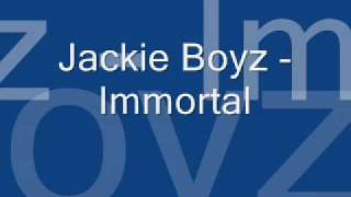 Watch Jackie Boyz Immortal video