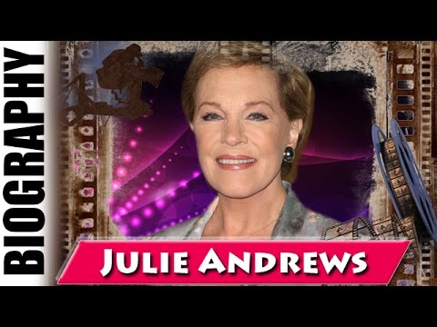 The Bonafide Star Julie Andrews - Biography and Life Story