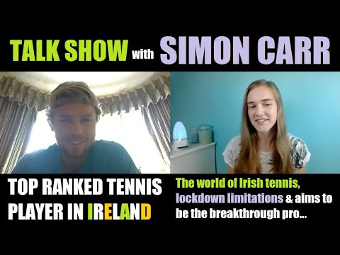 Irish NO. 1 Simon Carr, 20, on Tennis in Ireland, Lockdown Limitations and Future Aims