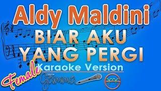 Aldy Maldini - Biar Aku Yang Pergi FEMALE (Karaoke Lirik Tanpa Vokal) by GMusic