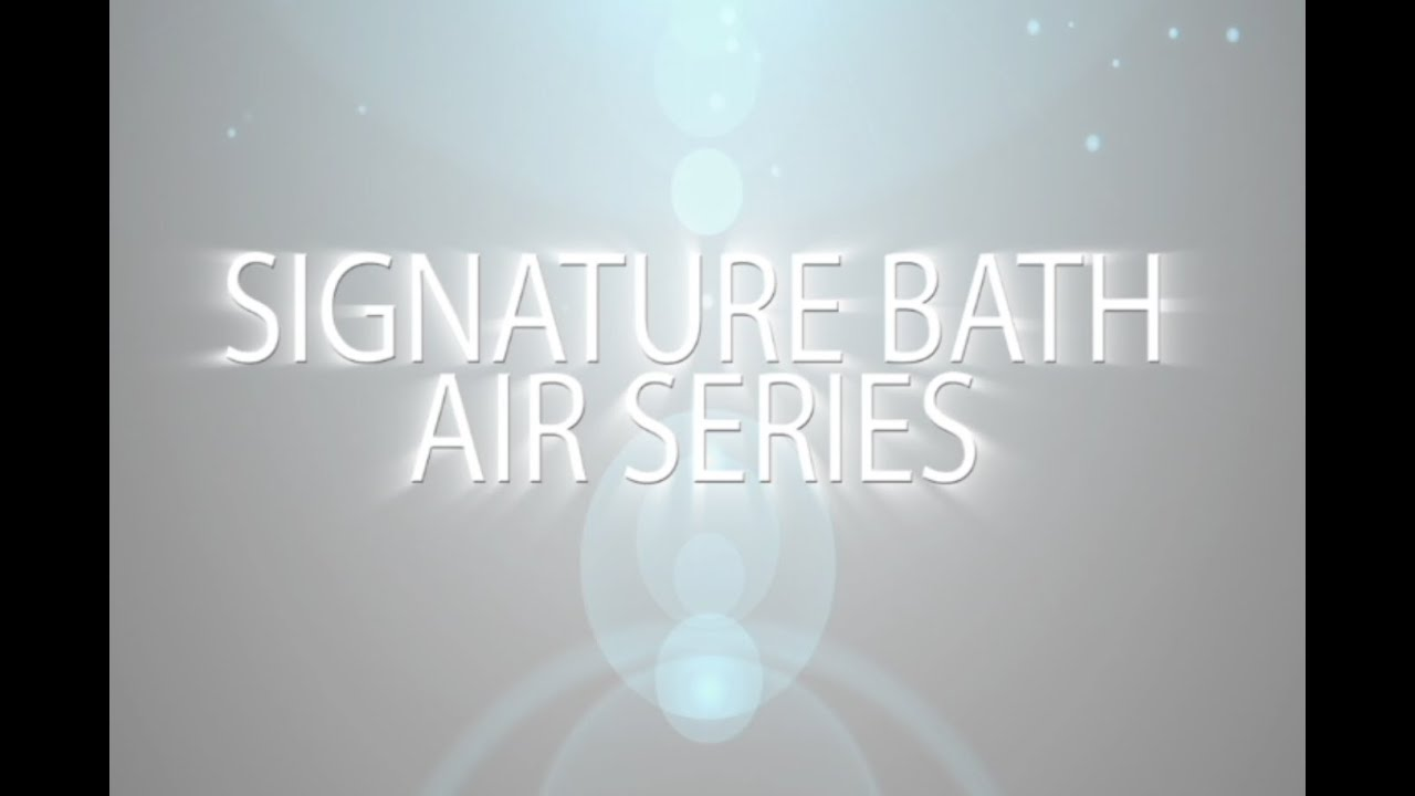 Signature Bath Air Series - YouTube