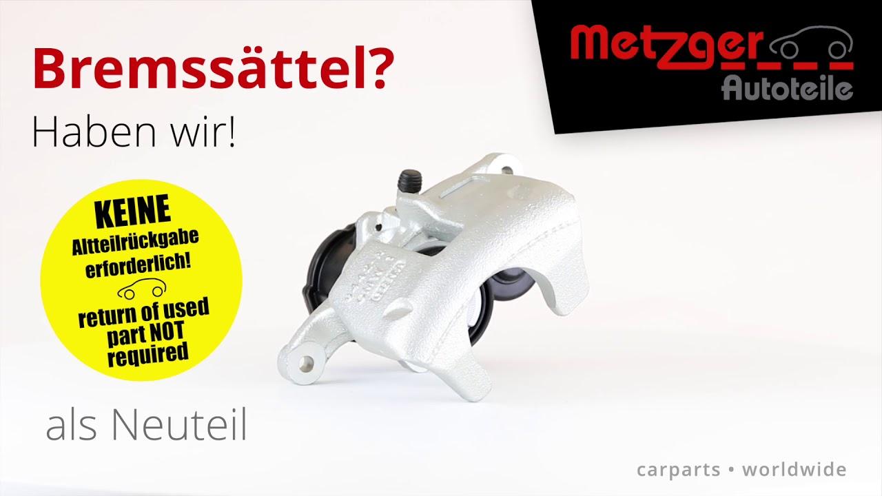 METZGER AUTOTEILE - Bremssättel? Haben wir! 360 Grad - Neuteile ohne Pfand