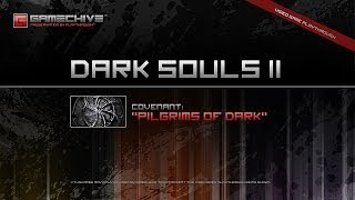 Dark Souls 2 (PS3/PS4) Gamechive (Pilgrims of Dark Covenant: Complete Journey, All Ranks & Rewards)
