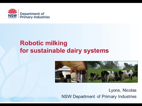 Robotic milking for sustainable dairy systems (Apr 2017)