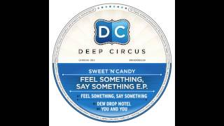 Sweet n Candy - feel something, say something (Original) - Deep Circus 004