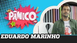 Eduardo Marinho - Pânico - 10/10/19