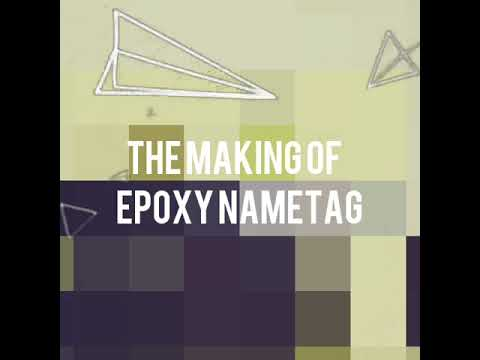 The making of epoxy nametag