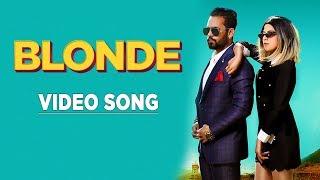 BLONDE | New Punjabi Song | Anmol Brar | Latest Punjabi Songs 2018 | Yellow Music