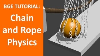 BGE Tutorial • Chain and Rope Physics