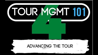 Tour Management 101- Episode 4: Advancing the Tour