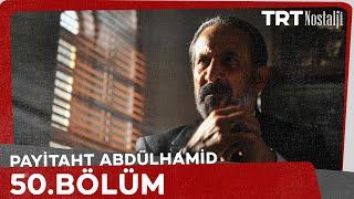 Payitaht  Abdülhamid 50.Bölüm