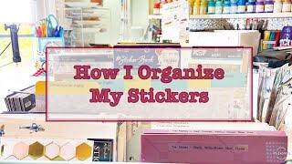How I Organize My Stickers - Sticker Organization Process