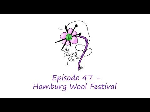 47 - Hamburg Wool Festival | The Giving Flower Podcast