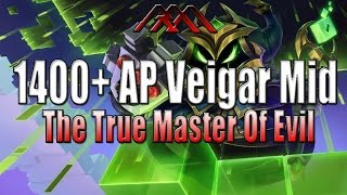 1400+ AP Veigar Mid - Most Evil Champion - League of Legends