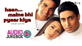 Haan Maine Bhi Pyaar Kiya Jukebox - Full Album Songs | Akshay Kumar, Karisma Kapoor, Abhishek