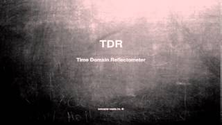 What does TDR mean