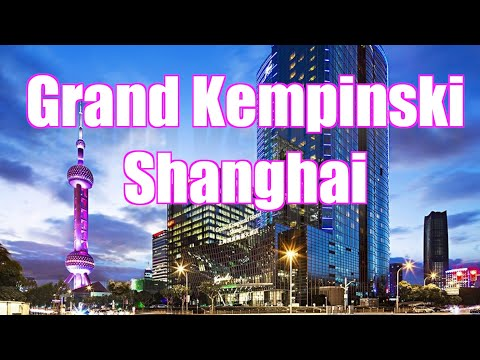 Grand Kempinski Hotel Shanghai, China Review