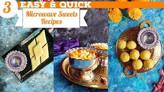 3 Easy Microwave Sweets Recipes | diwali sweets recipes | easy and quick microwave sweets