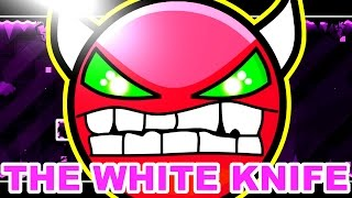 Geometry Dash - The White Knife by Blue Rose [EASY DEMON]