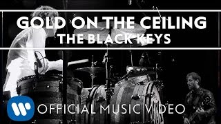 Repeat youtube video The Black Keys - Gold On The Ceiling [Official Music Video]